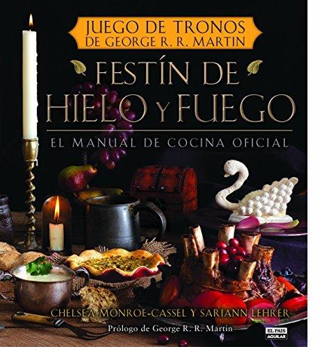 Fest? de hielo y fuego. Libro oficial de cocina de Juego de Tronos (Spanish Edition) by Chelsea Monroe-Cassel (2012-10-01)