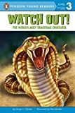 img - for Watch Out!: The World's Most Dangerous Creatures (Penguin Young Readers, Level 3) book / textbook / text book