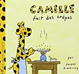 img - for Camille Fait Des Crepes (French Edition) book / textbook / text book