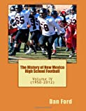 The History of New Mexico High School Football, Dan Ford, 1481271415