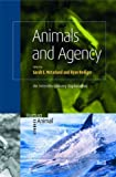Animals and Agency : An Interdisciplinary Exploration, McFarland, Sarah E. and Hediger, Ryan, 9004175806