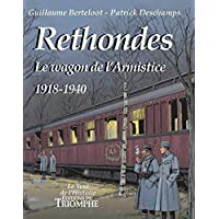 Rethondes, le Wagon de l'Armistice (1918-1940)