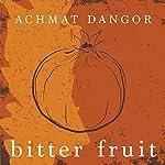 Bitter Fruit: A Novel | Achmat Dangor