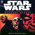 Star Wars: Darth Maul - Shadow Hunter | Michael Reaves