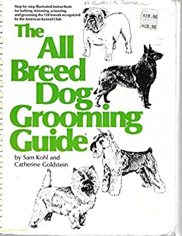 the all breed dog grooming guide step by step illustrated rh amazon com dog grooming guide all breeds dog grooming guidepost