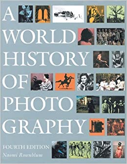 World history of photography 4th (fourth) edition text only: naomi.