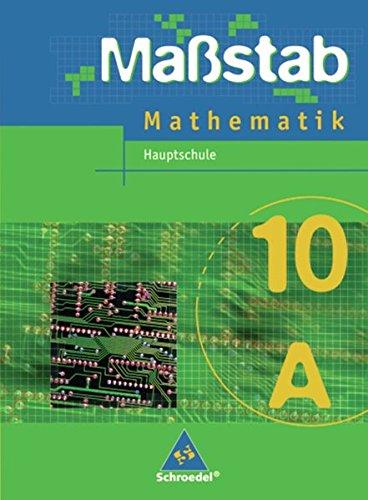 Maßstab - Mathematik für Hauptschulen in Nordrhein-Westfalen und Bremen - Ausgabe 2005: Schülerband 10 A