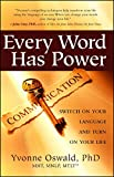 words have power - Every Word Has Power: Switch on Your Language and Turn on Your Life