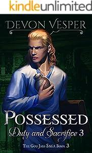 Possessed: Duty and Sacrifice 3 (The God Jars Saga)