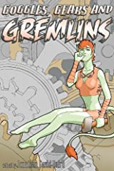 Goggles, Gears, and Gremlins (SteamGoth Anthology Book 3) Kindle Edition