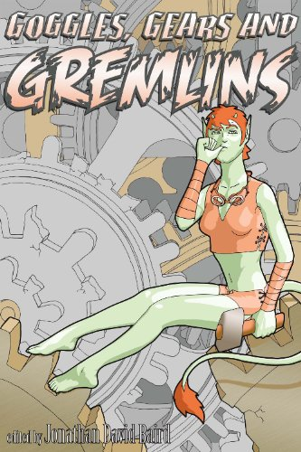 Goggles, Gears, and Gremlins (SteamGoth Anthology Book 3)