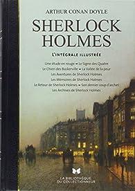 Tout Sherlock Holmes. L'intégrale illustrée par Arthur Conan Doyle