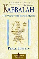 Kabbalah: The Way of the Jewish Mystic (Shambhala Classics)