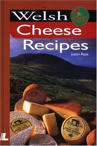 Welsh Cheese Recipes (It's Wales) by Justin Rees (2004-03-01) (Rees Justin)