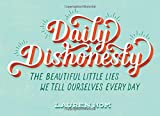 Daily Dishonesty, Lauren Hom, 1419714031