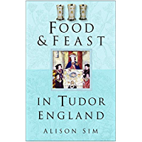 Food & Feast in Tudor England (Food & Feasts)
