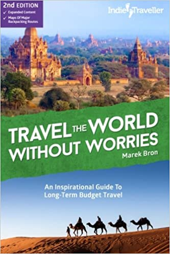 Travel The World Without Worries An Inspirational Guide To Budget Travel Bron Marek 9781515296713 Amazon Com Books