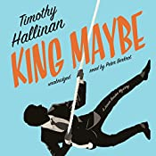 King Maybe: The Junior Bender Mysteries, Book 5   Timothy Hallinan