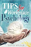 img - for Psychology: A Simple Guide to Workplace Psychology: Psychology Tips for the Employee (Psychology at Work, Psychological Motivating Factors, Theoretical ... Emotions and Moods, Personality Disorders) book / textbook / text book