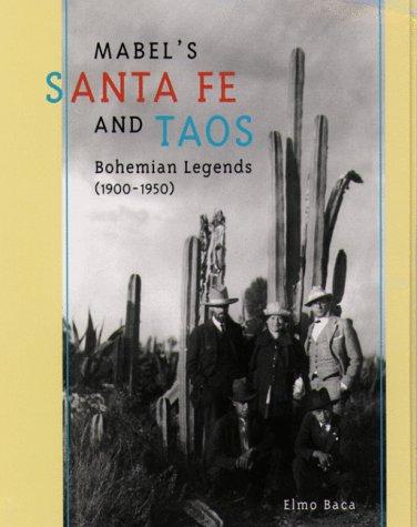 Mabel's Santa Fe and Taos: Bohemian Legends, 1900-1950 pdf epub