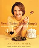Great Tastes Made Simple: Extraordinary Food and