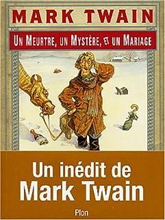 Un meurtre, un mystère et un mariage, Twain, Mark