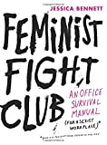 img - for Feminist Fight Club: An Office Survival Manual for a Sexist Workplace book / textbook / text book