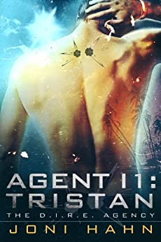 Agent I1: Tristan (The D.I.R.E. Agency Series Book 1) by [Hahn, Joni]