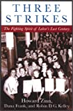 Three Strikes, Howard Zinn and Dana Frank, 0807050121