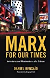 Marx for Our Times, Daniel Bensaid, 1844673782