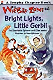 img - for Bright Lights, Little Gerbil (Weebie Zone) book / textbook / text book