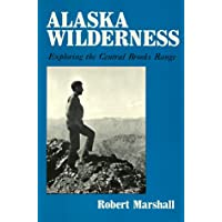 Alaska Wilderness: Exploring the Central Brooks Range, Second edition