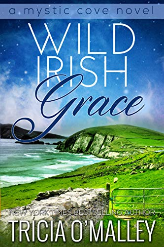 Wild Irish Grace: Book 7 in the Mystic Cove Series - Irish Literature Series