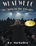 Book Cover for What We Do - Working in the Theatre