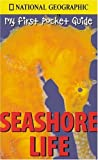 My First Pocket Guide Seashore Life, National Geographic Society Staff, 0792265769