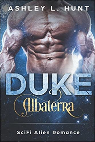 Duke: A Scifi Alien Romance: Albaterra Mates Book 2