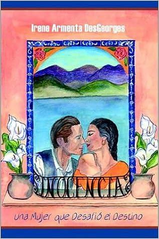Inocencia: Una mujer que desafio al destino (Spanish Edition): Irene Armenta DesGeorges: 9781403316325: Amazon.com: Books