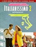 ITALIANISSIMO 2 INTERMEDIATE COURSE BOOK: Intermediate Course Book Bk. 2