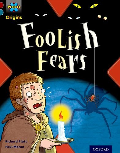 Read Online Project X Origins: Dark Red+ Book Band, Oxford Level 19: Fears and Frights: Foolish Fears pdf