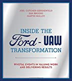 Inside the Ford-UAW Transformation: Pivotal Events in Valuing Work and Delivering Results (MIT Press)