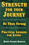 Strength for Your Journey, Dennis Stephen Hamilton, 096539042X
