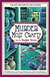 Murder Most Crafty, Maggie Bruce, 0425204065