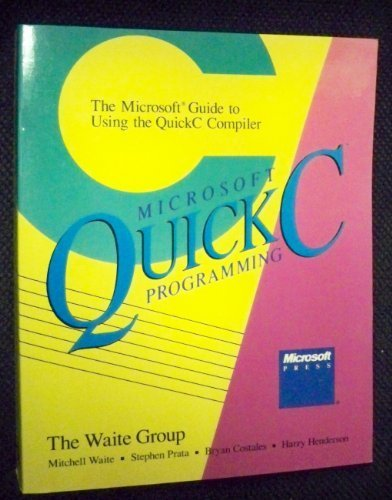 Microsoft QuickC programming: The Microsoft guide to using the QuickC compiler (Quick Reference)