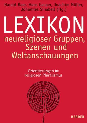 Lexikon neureligiöser Gruppen, Szenen und Weltanschauungen: Orientierungen im religiösen Pluralismus