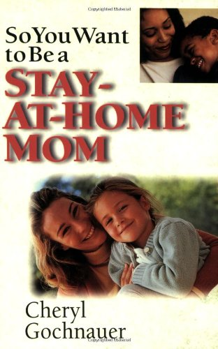 So You Want to Be a Stay-at-Home Mom