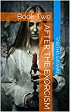 Download After The Exorcism: Book Two in PDF ePUB Free Online