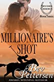 MILLIONAIRE'S SHOT (Second Chance Romance Series Book 3)