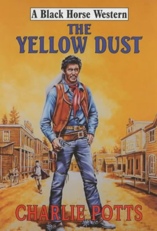 The Yellow Dust (Black Horse Western)