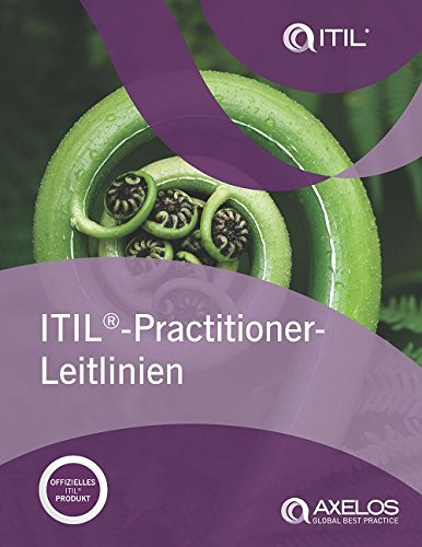 ITIL Practitioner-Leitfaden Taschenbuch – 1. April 2017 Axelos The Stationery Office Ltd 0113315309 Informatik
