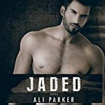 Jaded: Full Series: A Second Chance Romance Serial | Ali Parker,Zoe Reid